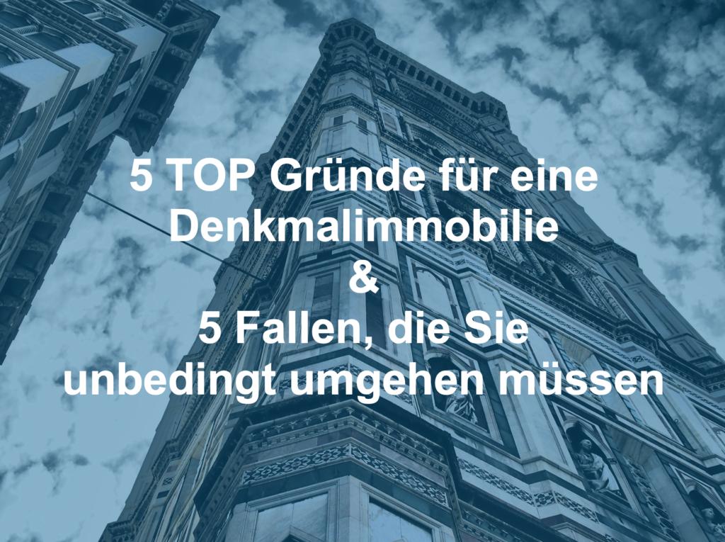 5 Gründe und 5 Fallen Denkmalimmobilien